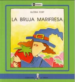 Colección La Sirena: LA BRUJA MARIFRESA